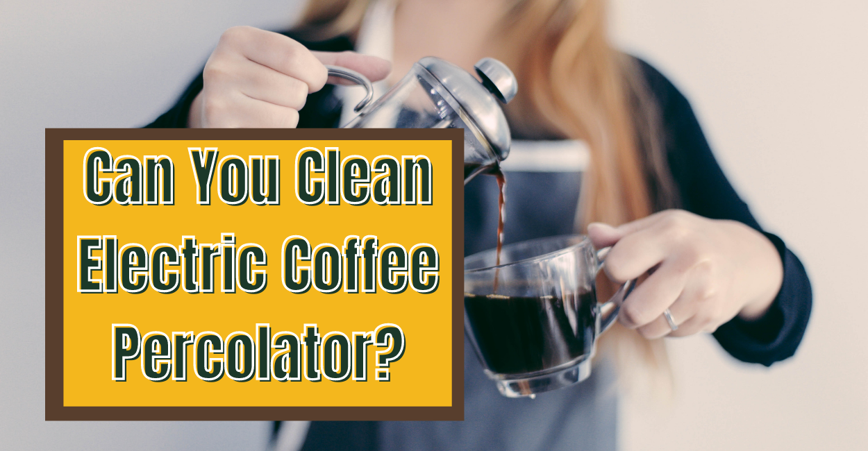 How to Clean an Electric Percolator