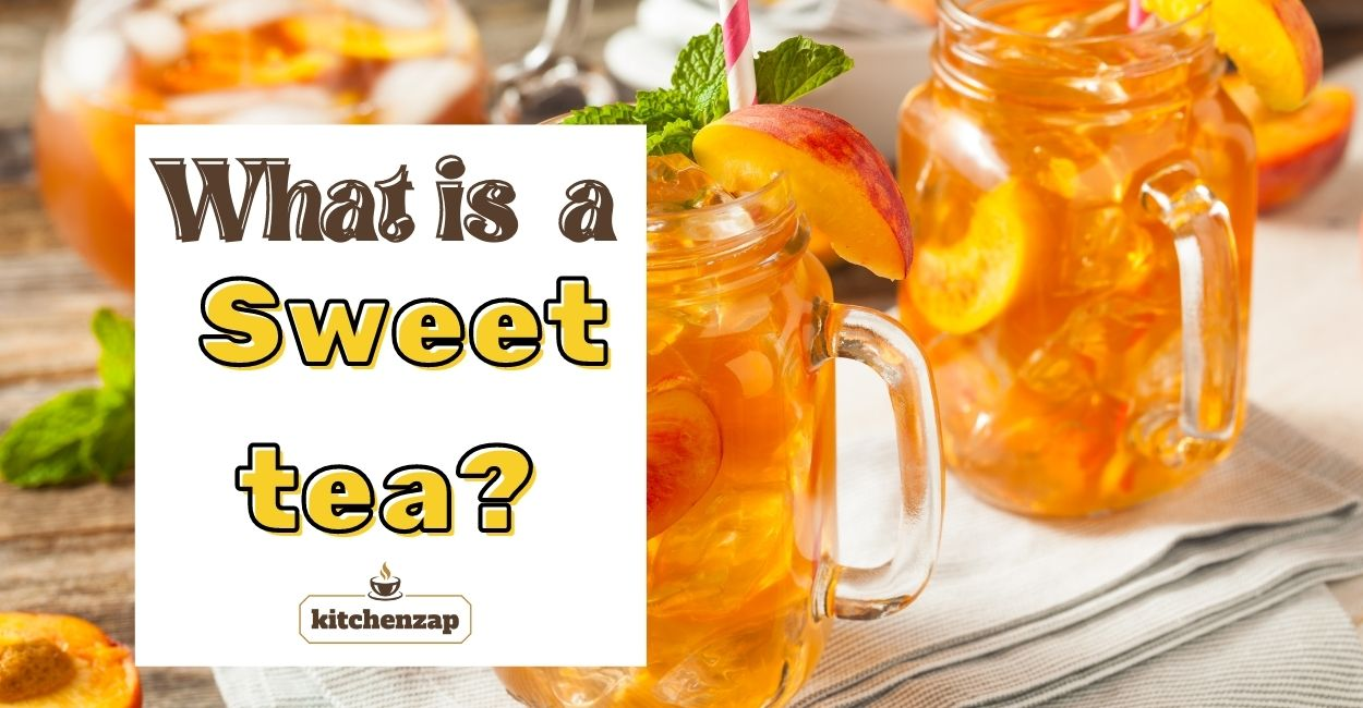 What is a sweet tea
